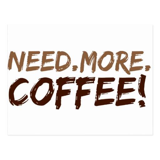 Necesite más café tarjeta postal