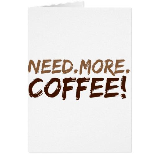 Necesite más café tarjetas