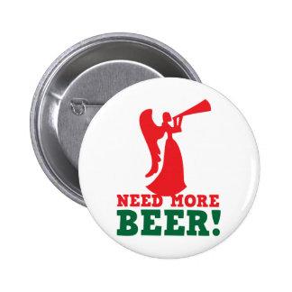 Necesite más cerveza pin