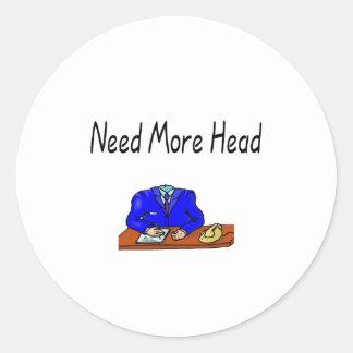 Necesite más… pegatina redonda