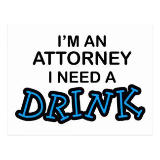Necesite una bebida - abogado postales
