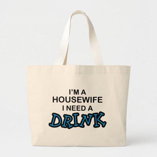 Necesite una bebida - ama de casa bolsa tela grande