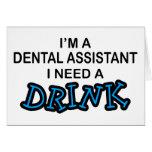 Necesite una bebida - ayudante de dentista tarjeta