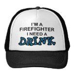 Necesite una bebida - bombero gorra