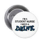 Necesite una bebida - enfermera de estudiante pin