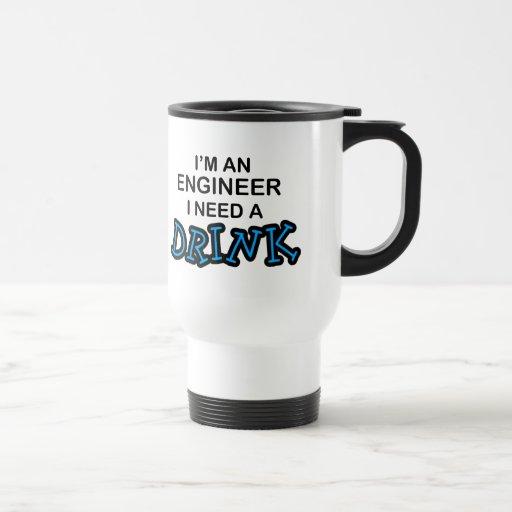 Necesite una bebida - ingeniero taza de viaje