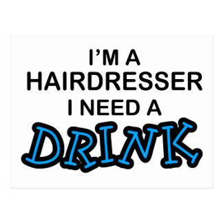 Necesite una bebida - peluquero postal