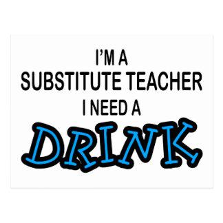 Necesite una bebida - profesor sustituto postales