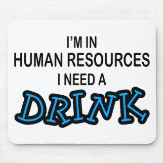 Necesite una bebida - recursos humanos alfombrilla de ratones