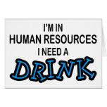 Necesite una bebida - recursos humanos tarjeta