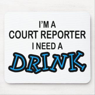Necesite una bebida - reportero de corte tapete de ratón