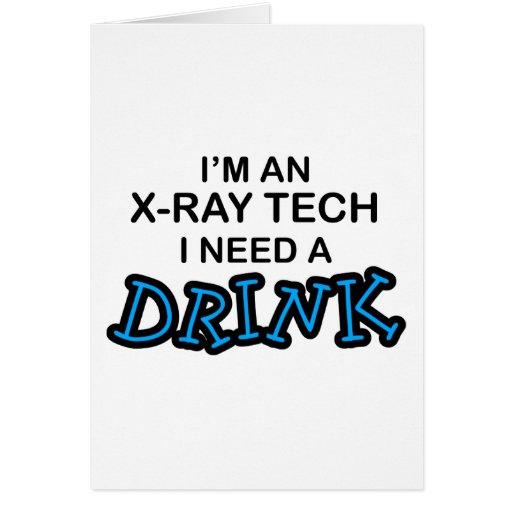Necesite una bebida - tecnología de la radiografía tarjeta de felicitación