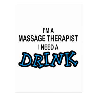 Necesite una bebida - terapeuta del masaje tarjetas postales