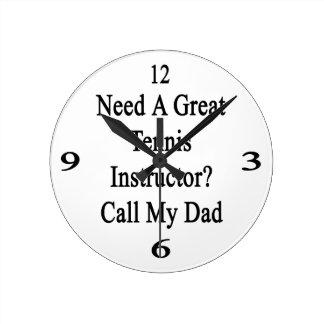 Necesite una gran llamada del instructor del tenis relojes