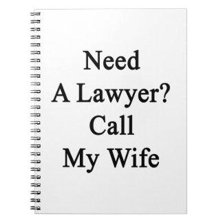 Necesite una llamada del abogado mi esposa libretas