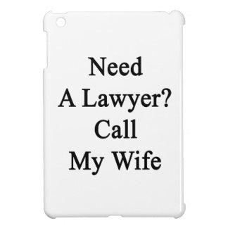 Necesite una llamada del abogado mi esposa