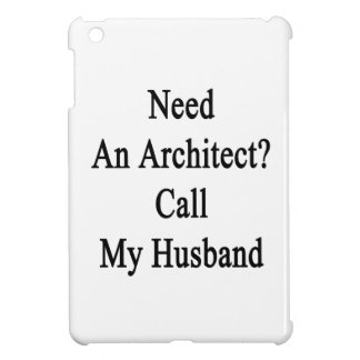 Necesite una llamada del arquitecto mi marido