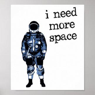 Necesito a más astronauta del espacio póster