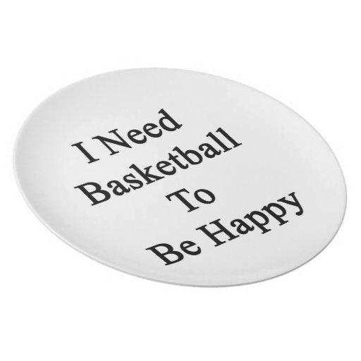 Necesito baloncesto ser feliz plato para fiesta