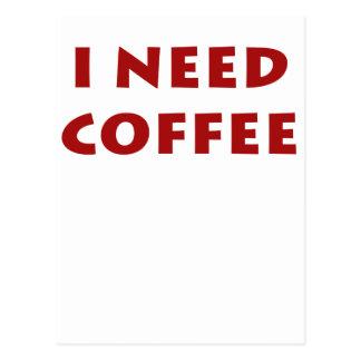 ¡Necesito el café Tarjetas Postales
