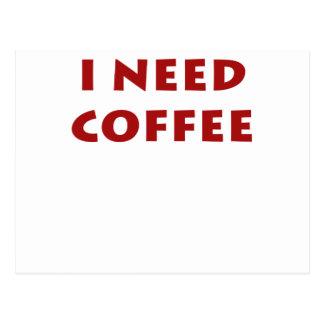 ¡Necesito el café Tarjeta Postal