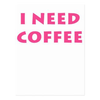 Necesito el café tarjeta postal