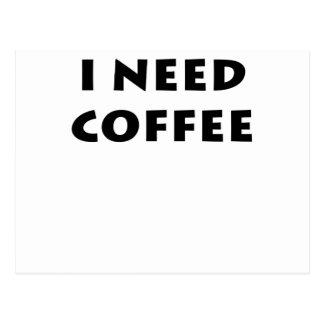 Necesito el café tarjetas postales