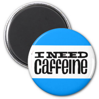 Necesito el cafeína imán redondo 5 cm