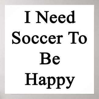 Necesito fútbol ser feliz póster