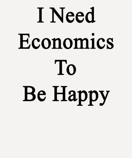 Necesito la economía ser feliz camisetas
