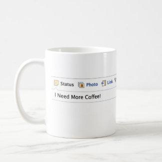 """¡""""Necesito más café! """"Nueva situación de Facebook Taza"""