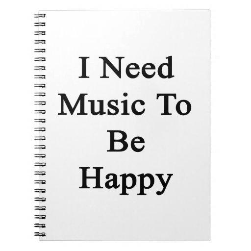 Necesito música ser feliz libreta espiral