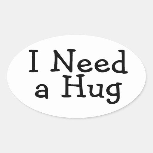Necesito un abrazo pegatina ovalada