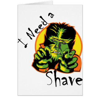 Necesito un afeitado tarjeta de felicitación