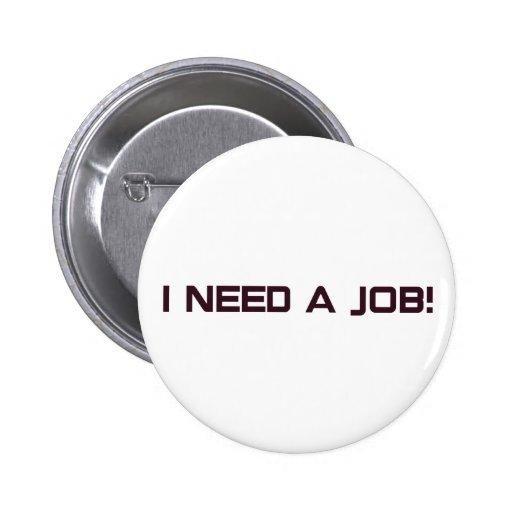¡Necesito un trabajo! Pin Redondo 5 Cm