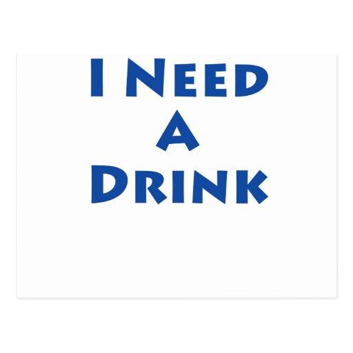 ¡Necesito una bebida! Postal