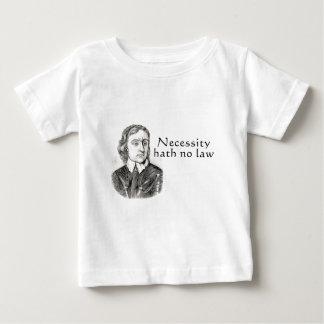 Necessity Hath No Law Baby T-Shirt