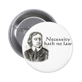 Necessity Hath No Law Button