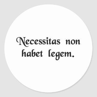 Necessity knows no law. stickers