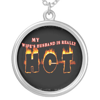 NECKLACE - MY WIFE'S HUSBAND IS REALLY HOT!