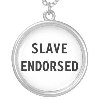 Necklace Slave Endorsed