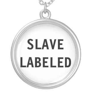 Necklace Slave Labeled
