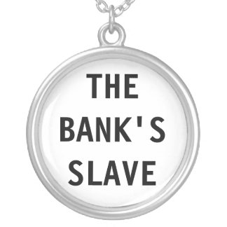 Necklace The Bank's Slave