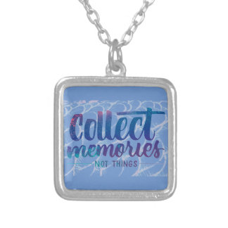 """necklace with """"Collect Memories"""" saying"""