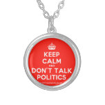 [Crown] keep calm and don't talk politics  Necklaces