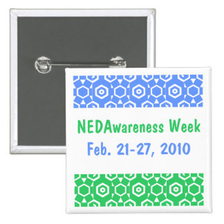 NEDAwareness Week, Feb. 21-27, 2010-Button 2 Inch Square Button
