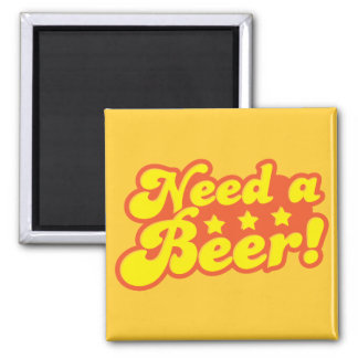 Need a BEER! Fridge Magnet