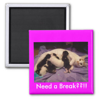 Need a Break??!! 2 Inch Square Magnet