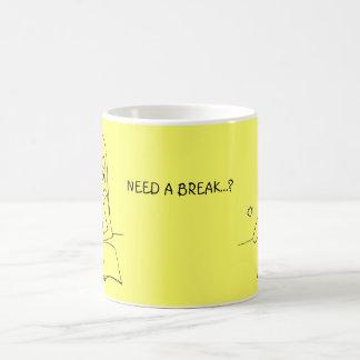 Need a Break...? Coffee Mug