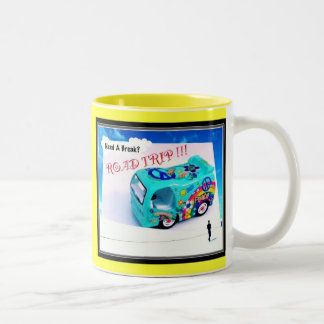 """Need A Break? ROAD TRIP!"" Mug"